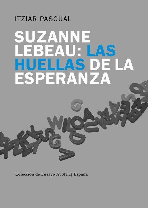 Suzanne Lebeau: las huellas de la esperanza Itziar Pascual