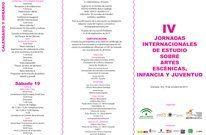 IV Jornadas Internacionales de estudio sobre artes escénicas infacia y juventud. Granada 18 y 19 octubre 2013