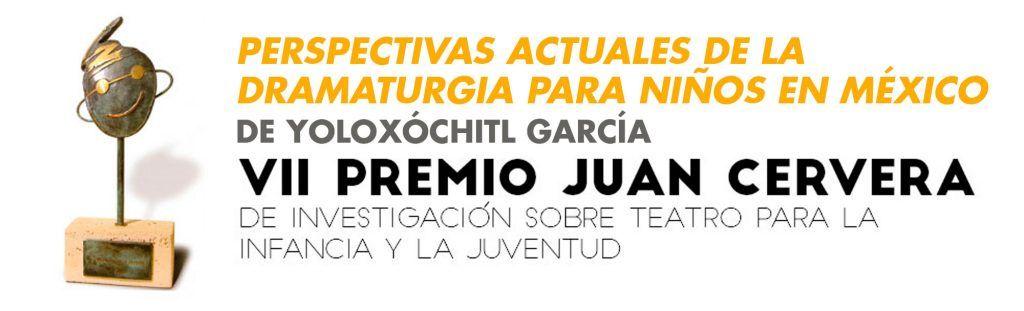 VII Premio Juan Cervera de Investigación sobre teatro para la infancia y la juventud.