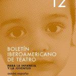 BOLETÍN IBEROAMERICANO DE TEATRO PARA LA INFANCIA Y LA JUVENTUD 12