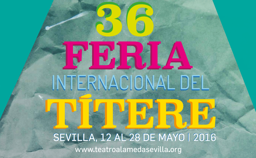 36 FERIA INTERNACIONAL DEL TÍTERE DE SEVILLA