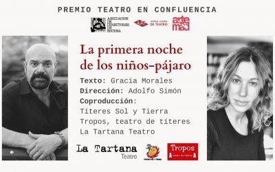 """""""La primera noche de los niños-pájaro"""" Premio Teatro en Confluencia"""