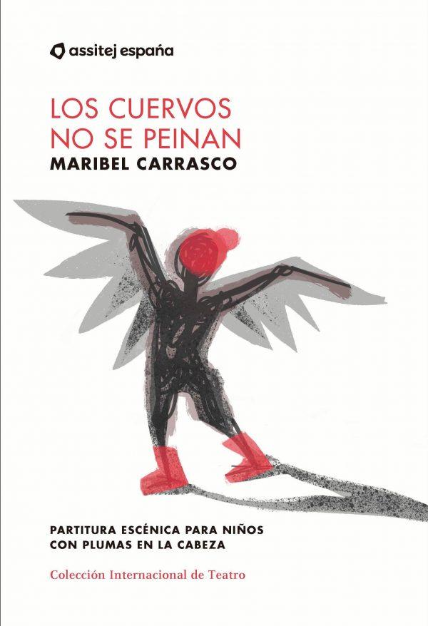Los cuervos no se peinan, de Maribel Carrasco